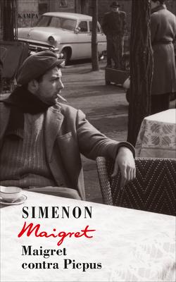 Maigret contra Picpus von Becker,  Julia, Klau,  Barbara, Schimmang,  Jochen, Simenon,  Georges, Wille,  Hansjürgen