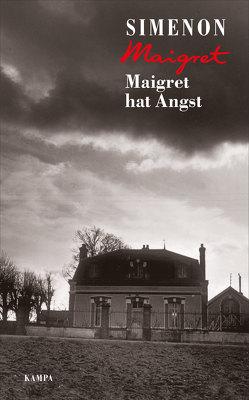 Maigret hat Angst von Brands,  Bärbel, Klau,  Barbara, Schindel,  Robert, Simenon,  Georges, Wille,  Hansjürgen