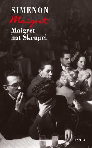 Maigret hat Skrupel von Klau,  Barbara, Madlung,  Mirjam, Simenon,  Georges, Wille,  Hansjürgen