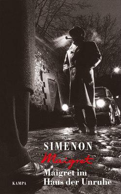 Maigret im Haus der Unruhe von Bodmer,  Thomas, Kampa,  Daniel, Simenon,  Georges