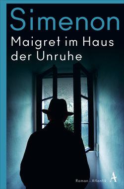 Maigret im Haus der Unruhe von Bodmer,  Thomas, Simenon,  Georges