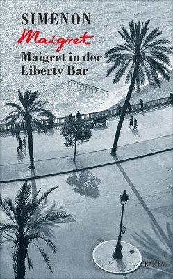 Maigret in der Liberty Bar von Klau,  Barbara, Madlung,  Mirjam, Simenon,  Georges, Wille,  Hansjürgen