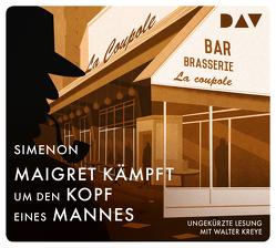 Maigret kämpft um den Kopf eines Mannes von Große,  Brigitte, Kreye,  Walter, Simenon,  Georges, Stockmann,  Wolfgang