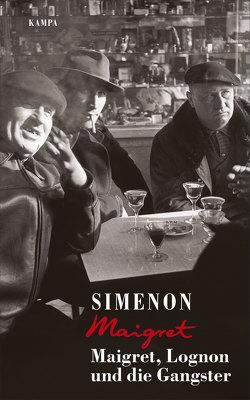 Maigret, Lognon und die Gangster von Edl,  Elisabeth, Matz,  Wolfgang, Simenon,  Georges