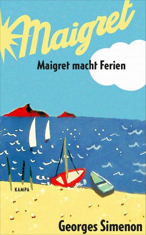Maigret macht Ferien von Brands,  Bärbel, Raimond,  Jean, Simenon,  Georges