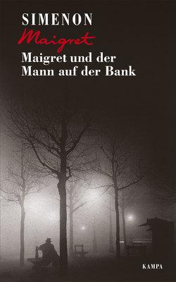 Maigret und der Mann auf der Bank von Klau,  Barbara, Madlung,  Mirjam, Simenon,  Georges, Will,  Hansjürgen