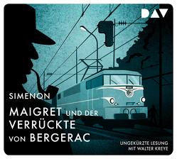 Maigret und der Verrückte von Bergerac von Becker,  Julia, Klau,  Barbara, Kreye,  Walter, Simenon,  Georges, Stockmann,  Wolfgang, Wille,  Hansjürgen