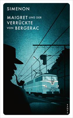 Maigret und der Verrückte von Bergerac von Becker,  Julia, Klau,  Barbara, Schuh,  Franz, Simenon,  Georges, Wille,  Hansjürgen
