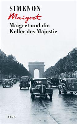 Maigret und die Keller des Majestic von Hertle,  Marion, Klau,  Barbara, Simenon,  Georges, Wille,  Hansjürgen