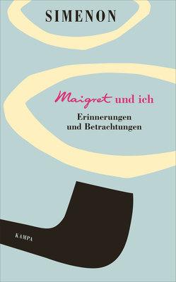 Maigret und ich von Kampa,  Daniel, Marzolff,  Sophia, Simenon,  Georges