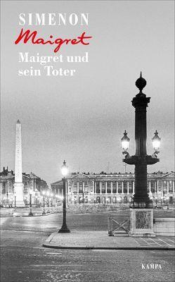Maigret und sein Toter von Heidenreich,  Gert, Klau,  Barbara, Marzolff,  Sophia, Simenon,  Georges, Wille,  Hansjürgen