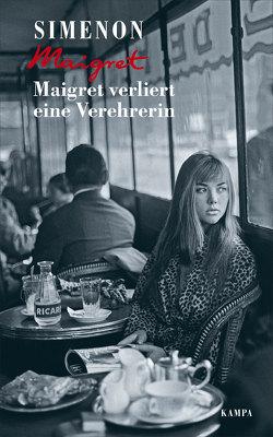 Maigret verliert eine Verehrerin von Becker,  Julia, Klau,  Barbara, Simenon,  Georges, Wille,  Hansjürgen