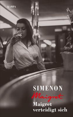 Maigret verteidigt sich von Klau,  Barbara, Madlung,  Julia, Simenon,  Georges, Wille,  Hansjürgen