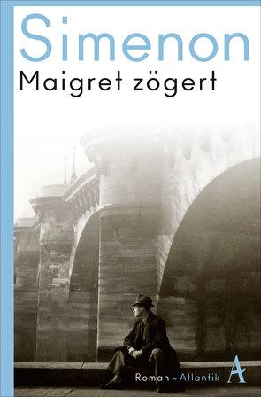 Maigret zögert von Klau,  Barbara, Roth,  Astrid, Simenon,  Georges, Wille,  Hansjürgen