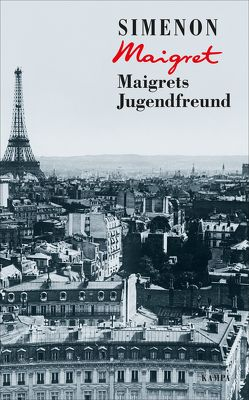 Maigrets Jugendfreund von Klau,  Barbara, Künne,  Cornelia, Simenon,  Georges, Wille,  Hansjürgen