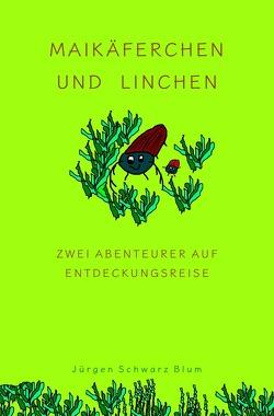Maikäferchen und Linchen von Schwarz Blum,  Jürgen