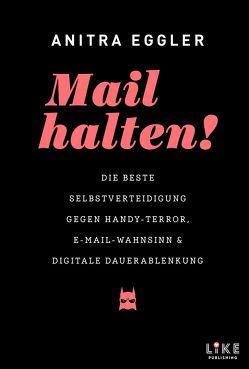 Mail halten! von Eggler,  Anitra
