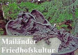 Mailänder Friedhofskultur (Wandkalender 2019 DIN A2 quer) von E. Hornecker,  Heinz