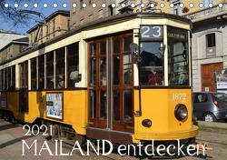 Mailand entdecken (Tischkalender 2021 DIN A5 quer) von Heußlein,  Jutta