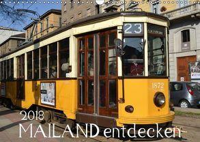 Mailand entdecken (Wandkalender 2018 DIN A3 quer) von Heußlein,  Jutta