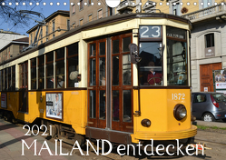 Mailand entdecken (Wandkalender 2021 DIN A4 quer) von Heußlein,  Jutta