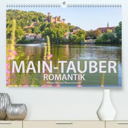 Main-Tauber-Romantik (Premium, hochwertiger DIN A2 Wandkalender 2021, Kunstdruck in Hochglanz) von Wagner,  Hanna