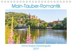 Main-Tauber-Romantik (Tischkalender 2019 DIN A5 quer) von Wagner,  Hanna