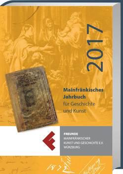 Mainfränkisches Jahrbuch für Geschichte und Kunst 2017
