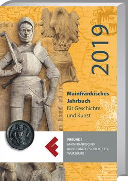 Mainfränkisches Jahrbuch für Geschichte und Kunst 2019