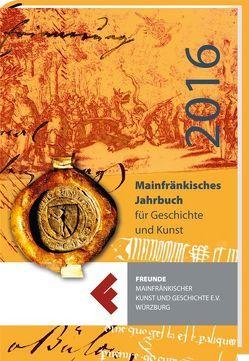 Mainfränkisches Jahrbuch von Freunde Mainfränkischer Kunst und Geschichte e.V.