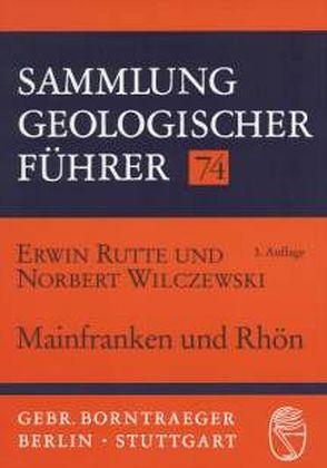 Mainfranken und Rhön von Rutte,  Erwin, Wilczewski,  Norbert