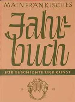 Mainfränkisches Jahrbuch für Geschichte und Kunst 1 von Deppisch,  Karl L