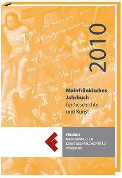 Mainfränkisches Jahrbuch für Geschichte und Kunst 2010