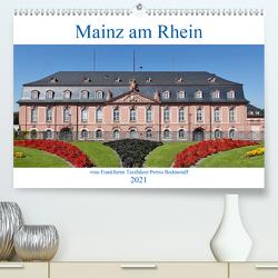 Mainz am Rhein vom Frankfurter Taxifahrer Petrus Bodenstaff (Premium, hochwertiger DIN A2 Wandkalender 2021, Kunstdruck in Hochglanz) von Bodenstaff,  Petrus