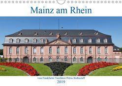 Mainz am Rhein vom Frankfurter Taxifahrer Petrus Bodenstaff (Wandkalender 2019 DIN A4 quer) von Bodenstaff,  Petrus