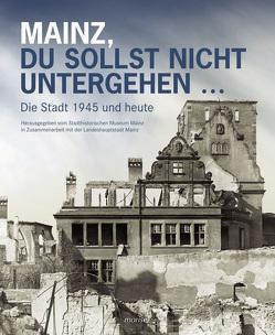 Mainz, du sollst nicht untergehen… von Lautzas,  Peter, Nonnenmacher,  Thomas Anton