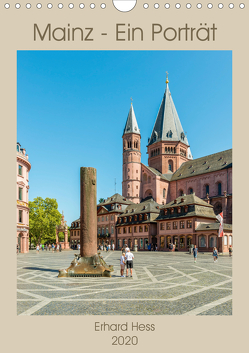 Mainz – Ein Porträt (Wandkalender 2020 DIN A4 hoch) von Hess,  Erhard, www.ehess.de