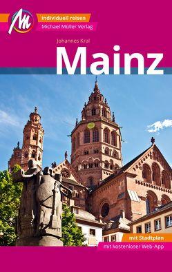 Mainz MM-City Reiseführer Michael Müller Verlag von Kral,  Johannes