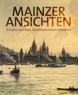 Mainzer Ansichten von Brüchert,  Hedwig, Nonnenmacher,  Thomas Anton