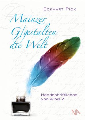 Mainzer G/gestalten die Welt von Pick,  Eckhart