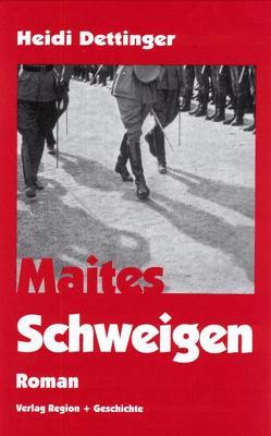 Maites Schweigen von Dettinger,  Heidi
