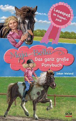 Maja und Bella – Das ganz große Ponybuch von Claßen,  Christoph, Weiand,  Inken