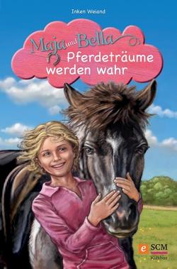 Maja und Bella – Pferdeträume werden wahr von Weiand,  Inken