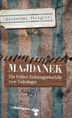 Majdanek von Beer,  Frank, Beisel,  Sigrid, Leivick,  H., Strigler,  Mordechai, Szeintuch,  Yechiel