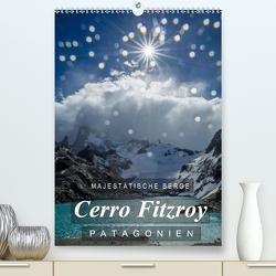 Majestätische Berge Cerro Fitzroy Patagonien (Premium, hochwertiger DIN A2 Wandkalender 2020, Kunstdruck in Hochglanz) von Tschöpe,  Frank