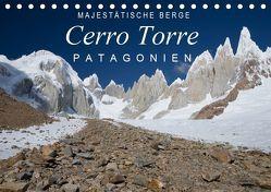 Majestätische Berge Cerro Torre Patagonien (Tischkalender 2019 DIN A5 quer) von Tschöpe,  Frank