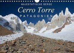 Majestätische Berge Cerro Torre Patagonien (Wandkalender 2019 DIN A4 quer) von Tschöpe,  Frank