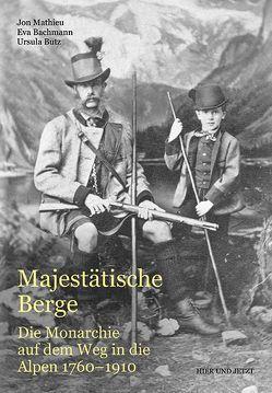 Majestätische Berge von Bachmann,  Eva, Bütz,  Ursula, Mathieu,  Jon