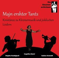 Majn ershter Tants von Hykel,  Angelika, Kähler,  Dörthe, Klezmerschicksen,  Die, Schmitt,  Paul