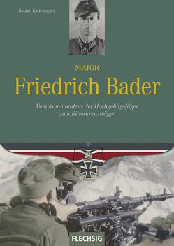 Major Friedrich Bader von Kaltenegger,  Roland